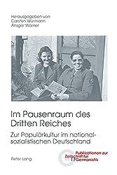 Im Pausenraum des Dritten Reiches: Zur Populärkultur im nationalsozialistischen Deutschland (Publikationen zur Zeitschrift für Germanistik)