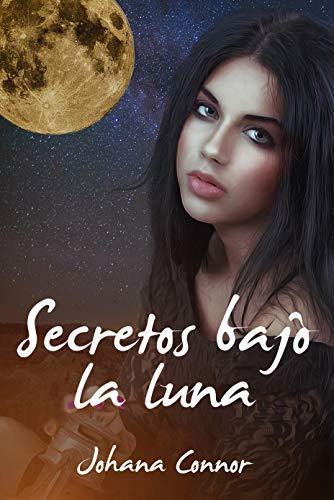 Secretos bajo la luna eBook: Connor, Johana: Amazon.es: Tienda Kindle