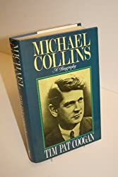 Michael Collins: A Biography by Tim Pat Coogan (1990-10-04)