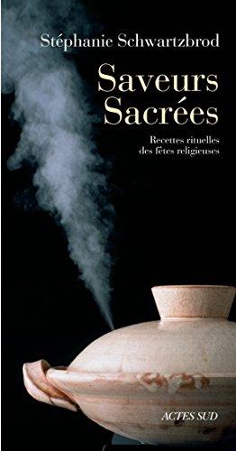 Saveurs sacrées (CUISINE) par Stéphanie Schwartzbrod