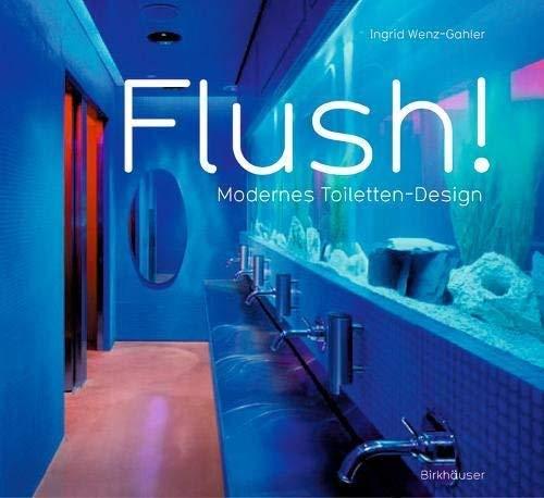 Flush! Modernes Toiletten-Design (German Edition) by Ingrid Wenz-Gahler (2005-02-11) -