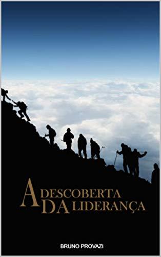 A Descoberta da Liderança (Portuguese Edition)