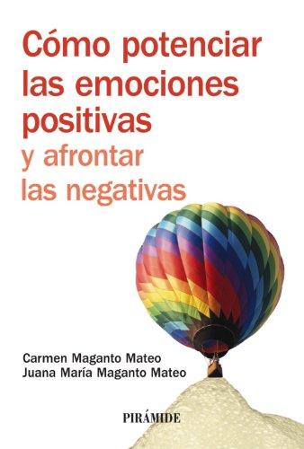 Cómo potenciar las emociones positivas y afrontar las negativas (Manuales Prácticos)