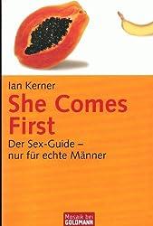 She Comes First - der Sex-Guide - nur für echte Männer