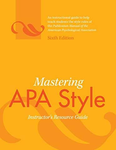 Mastering APA Style: Instuctor's Resource