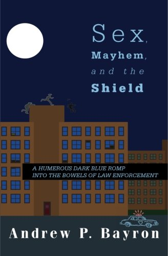 Sex, Mayhem, and the Shield