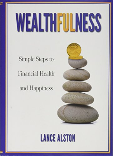 Wealthfulness: Simple Steps to Financial Health and Happiness