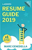 Ladders 2019 Resume Guide: Best Practices & Advice from the Leaders in $100K - $500K jobs (Ladders 2019 Guide, Band 1)