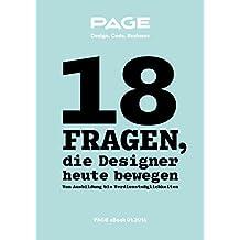 18 Fragen, die Designer heute bewegen: Von Ausbildung bis Verdienstmöglichkeiten (Ratgeber Karriere) (German Edition)