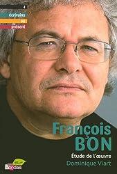 François Bon : Etude de l'oeuvre