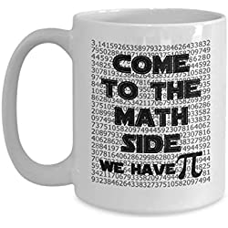 Math Geek & Nerd Coffee Mug - Come To The Math Side We Have - Perfect Gifts Ideas For Women, Mom, Wife, Her, Guys, Girlfriend, Sister For Mother's Day - Funny Quote Ceramic Coffee Mug Tea Cup 11 OZ