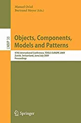 [(Objects, Components, Models and Patterns : 47th International Conference, TOOLS EUROPE 2009, Zurich, Switzerland, June 29-July 3, 2009, Proceedings)] [Volume editor Manuel Oriol ] published on (July, 2009)