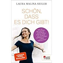 Schön, dass es dich gibt!: Wie du mit deinem Geschenk für die Welt ein außergewöhnliches Leben erschaffst (German Edition)