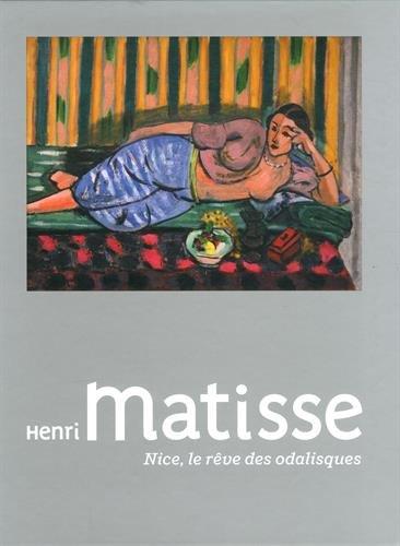 Henri Matisse : Nice, le reve des odalisques