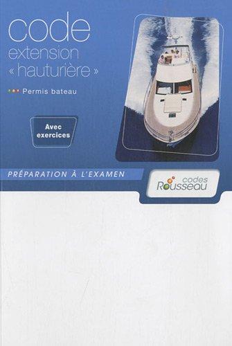 Code extension hauturière : Permis bateau Rousseau par Alain Nicoleau