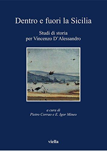 Dentro e fuori la Sicilia: Studi di storia per Vincenzo DAlessandro (I libri di Viella)