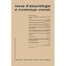 Revue d'assyriologie et d'archéologie orientale 2010 - vol. 104