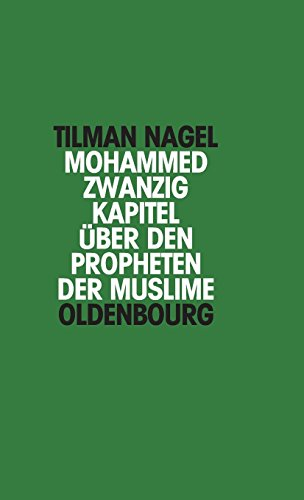 Mohammed: Zwanzig Kapitel über den Propheten der Muslime