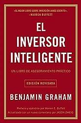El Inversor Inteligente: Un Libro de Asesoramiento Práctico = The Intelligent Investor