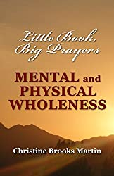 Little Book, Big Prayers: Mental and Physical Wholeness: 2