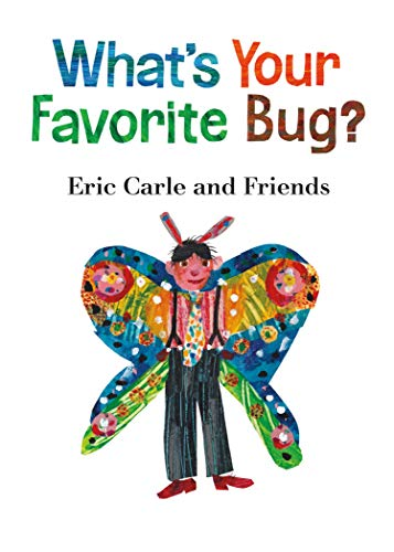 What's Your Favorite Bug? (Eric Carle and Friends' What's Your Favorite, Band 3)