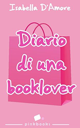 Diario di una booklover (Pink Magazine Italia) di [D'Amore, Isabella]