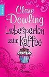 Liebesperlen zum Kaffee: Roman bei Amazon kaufen
