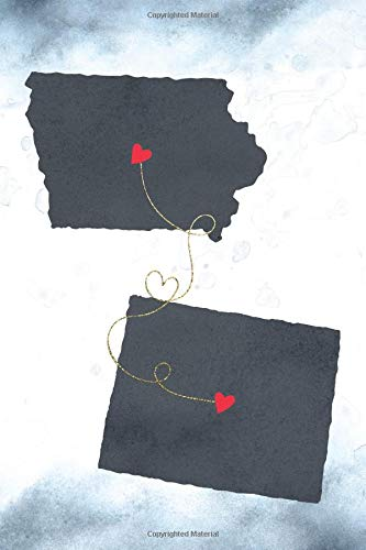Iowa & Wyoming: Long Distance Out of State Notebook - Blank Lines (Together Forever Never Apart US States Journals, Band 630)