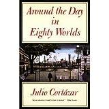 Around the Day in Eighty Worlds by Julio Cortazar (1989-10-02)