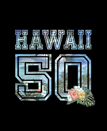 Hawaii 50: Notebook With Lined College Ruled Paper For People Turning 50 & 50th Birthday Gifts. Tropical Hawaiian Notepad Journal For Taking Notes At Work Or Home. (Hawaii-tv)