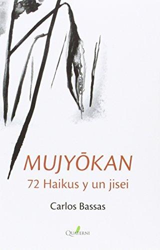 Mujyokan. 72 haikus y un jisei por Carlos Bassas del Rey