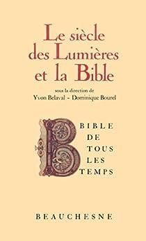 Bible de tous les temps : Le siècle des Lumières et la Bible - 7