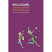Charlie and the Chocolate Factory by Roald Dahl (2016-09-06)