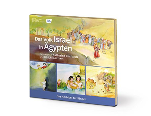Das Volk Israel in Ägypten (Die Hörbibel für Kinder)