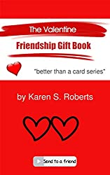 The Valentine Friendship Gift Book: Send It to a Friend (Better Than a Card Book 1) (English Edition)