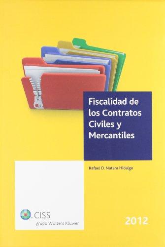 Fiscalidad De Los Contratos Civiles Y Mercantiles + Cd por Rafael Domingo Natera Hidalgo