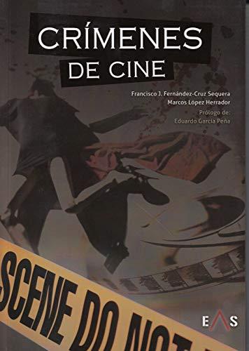 Crímenes de cine (Crónica Negra) por Francisco José Fernández-Cruz Sequera