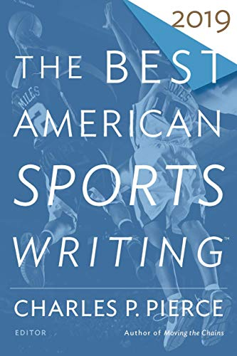 The Best American Sports Writing 2019 (The Best American Series ®) (English Edition)