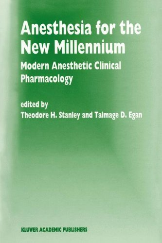 Anesthesia for the New Millennium: Modern Anesthetic Clinical Pharmacology (Developments in Critical Care Medicine and Anaesthesiology) (1999-01-31)