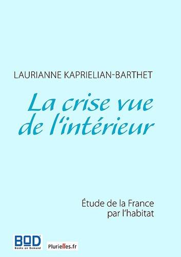La crise vue de l'intérieur : Etude de la France par l'habitat