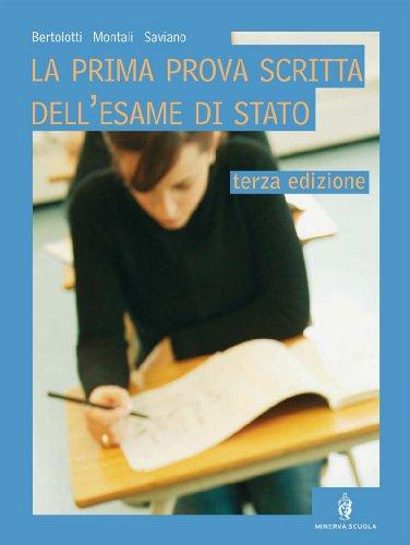 La prima prova scritta dell'esame di Stato. Per le Scuole superiori. Con espansione online