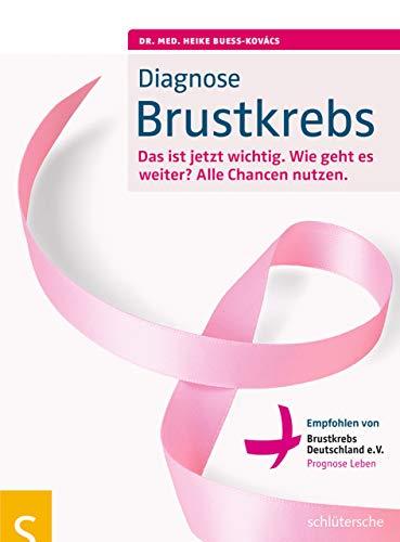 Diagnose Brustkrebs: Das ist jetzt wichtig. Wie geht es weiter? Alle Chance nutzen. Empfohlen von Brustkrebs Deutschland e.V.