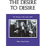 The Desire to Desire: The Woman's Film of the 1940s