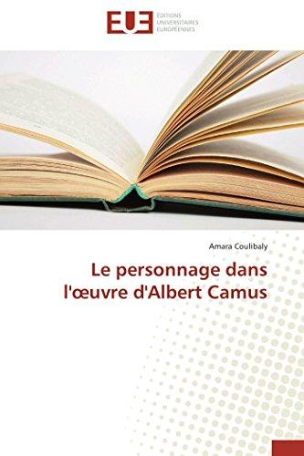 Le personnage dans l' uvre d'albert camus (OMN.UNIV.EUROP.) por COULIBALY-A