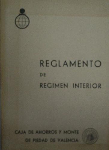 REGLAMENTO DE REGIMEN INTERIOR. CAJA DE AHORROS Y MONTE DE PIEDAD DE VALENCIA