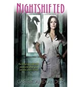 [(Nightshifted)] [Author: Cassie Alexander] published on (May, 2012)