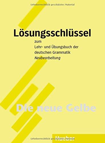 Grammatica tedesca. Lehr- und bungsbuch der deutschen Grammatik. Lsungsschlssel. Per le Scuole superiori