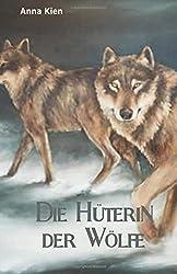 Die Hüterin der Wölfe (Die Steinzeit-Trilogie)