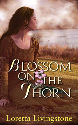 Blossom on the Thorn (Out of Time Book 3) by Loretta Livingstone