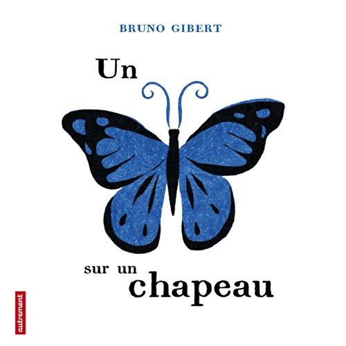 Un papillon sur un chapeau par Bruno Gibert